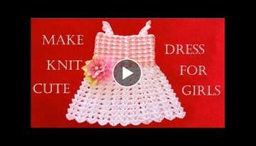 Make Knitting cute easy crochet dress for girls